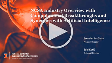 NCSA Industry Overview with Computational Breakthroughs and Synergies with Artificial Intelligence